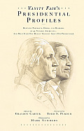 Vanity Fairs Presidential Profiles Defining Portraits Deeds & Misdeeds of 43 Notable Americans & What Each One Really Thought About His Predecessor