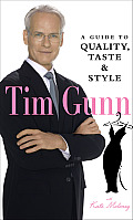Tim Gunn A Guide To Quality Taste & Style