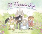 A Horse's Tale: A Colonial Williamsburg Adventure