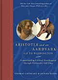 Aristotle & an Aardvark Go to Washington Understanding Political Doublespeak Through Philosphy & Jokes