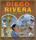 Diego Rivera His World & Ours