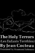 Holy Terrors Les Enfants Terribles