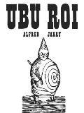 Ubu Roi: Drama in 5 Acts