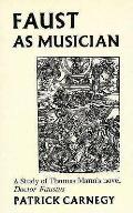 Faust As Musician: A Study of Thomas Mann's Novel 'Dr. Faustus'