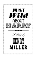 Just Wild about Harry: A Melo-Melo in Seven Scenes