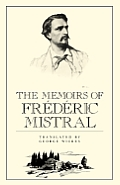 The Memoirs of Fr?d?ric Mistral