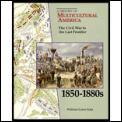 Civil War To The Last Frontier 1850