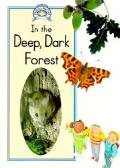 In The Deep Dark Forest Read All About
