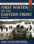 First Winter on the Eastern Front 1941 1942
