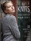 Designer Knits Sarah Hatton & Martin Storey 22 Handknit Designs for Him & Her