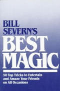 Bill Severns Best Magic 50 Top Tricks To