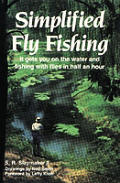 Simplified Fly Fishing It Gets You On Th