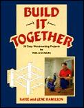 Build It Together 30 Easy Woodworking
