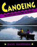 Canoeing The Complete Guide to Equipment & Technique