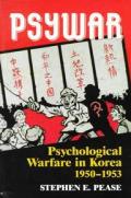 Psywar Psychological Warfare In Korea
