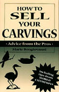 How To Sell Your Carvings Advice From