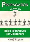 Propagation Handbook Basic Techniques for Gardeners