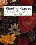 Shading Flowers The Complete Guide for Rug Hookers