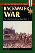 Backwater War The Allied Campaign in Italy 1943 45