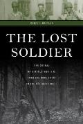 The Lost Soldier: The Ordeal of a World War II GI from the Home Front to the H?rtgen Forest