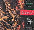 Devil A Visual Guide To The Demonic Evil Scurrilous & Bad