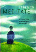 Learn to Meditate A Practical Guide to Self Discovery & Fulfillment