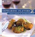 Sephardic Flavors Jewish Cooking Of The Mediterranean