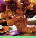 Flowers For The Table Arrangements & Bouquets For All Seasons