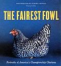 Fairest Fowl Portraits of Championship Chickens
