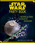 Star Wars Party Book Recipes & Ideas For Galactic Occasions