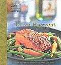 Olive Harvest Cookbook Olive Oil Lore & Recipes from McEvoy Ranch