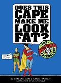 Does This Cape Make Me Look Fat Pop Psychology for Superheroes