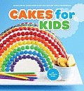 Cakes for Kids 35 Colorful Cakes with Easy To Follow Tips & Techniques
