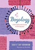 Boyology A Crash Course in All Things Boy