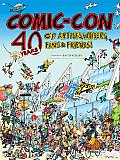 Comic Con 40 Years of Artists Writers Fans & Friends