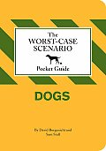 Worst Case Scenario Pocket Guide Dogs