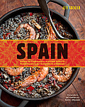 Spain Recipes & Traditions from the Seaports of Galicia to the Plains of Castile & the Splendors of Sevilla