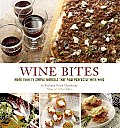 Wine Bites Simple Morsels That Pair Perfectly with Wine