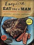 Esquire Eat Like a Man Cookbook