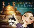 Golden Domes & Silver Lanterns A Muslim Book of Colors
