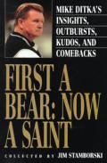First A Bear Now A Saint Mike Ditka
