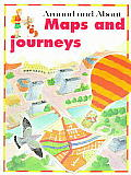 Around and About Series    Maps and Journeys