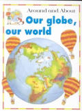 Our Globe Our World Around & About