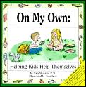 On My Own Helping Kids Help Themselves
