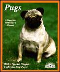 Pugs A Complete Pet Owners Manual