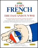 Learn French The Fast & Fun Way 1st Edition