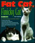 Fat Cat Finicky Cat A Pet Owners Guide