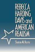 Rebecca Harding Davis and American Realism