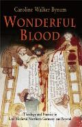Wonderful Blood: Theology and Practice in Late Medieval Northern Germany and Beyond