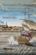 Dangerous Economies: Status and Commerce in Imperial New York